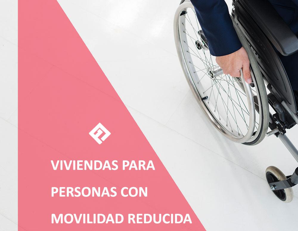 Viviendas para personas con movilidad reducidad