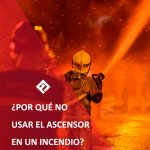 no usar el ascensor durante un incendio
